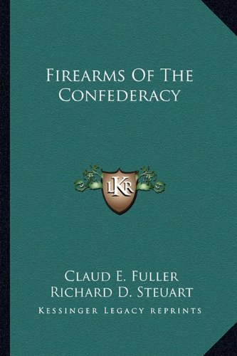 9781163144923: Firearms Of The Confederacy