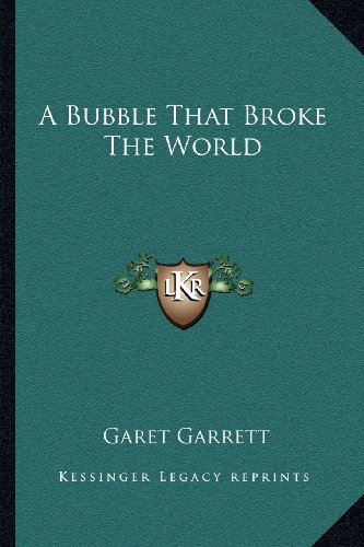 9781163144985: A Bubble That Broke The World