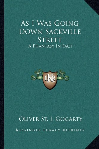 9781163145067: As I Was Going Down Sackville Street: A Phantasy In Fact