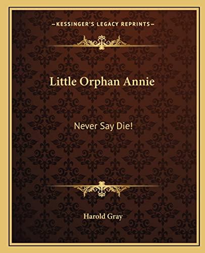 9781163145210: Little Orphan Annie: Never Say Die!