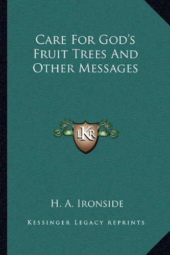 9781163145814: Care For God's Fruit Trees And Other Messages
