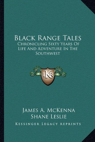 9781163146521: Black Range Tales: Chronicling Sixty Years Of Life And Adventure In The Southwest
