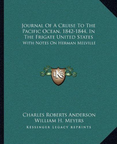 9781163146552: Journal Of A Cruise To The Pacific Ocean, 1842-1844, In The Frigate United States: With Notes On Herman Melville