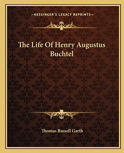 9781163146705: The Life Of Henry Augustus Buchtel
