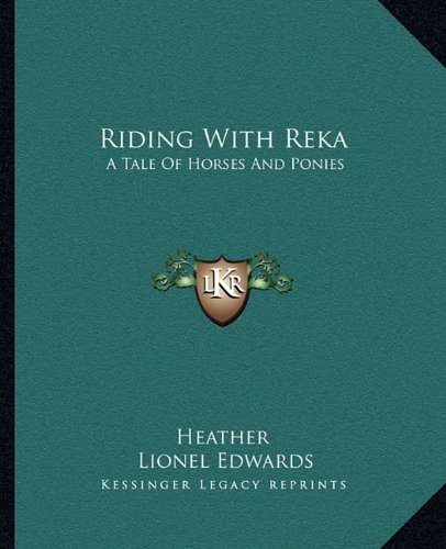 Riding With Reka: A Tale Of Horses