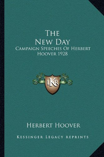 9781163147153: The New Day: Campaign Speeches Of Herbert Hoover 1928