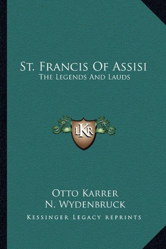 9781163147269: St. Francis Of Assisi: The Legends And Lauds