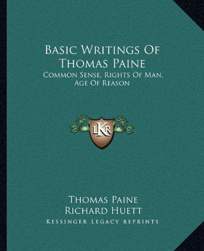 9781163147818: Basic Writings Of Thomas Paine: Common Sense, Rights Of Man, Age Of Reason