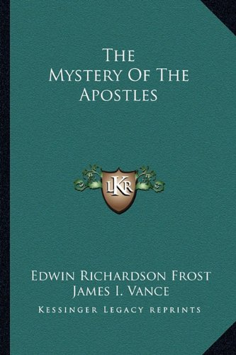 9781163148457: The Mystery Of The Apostles