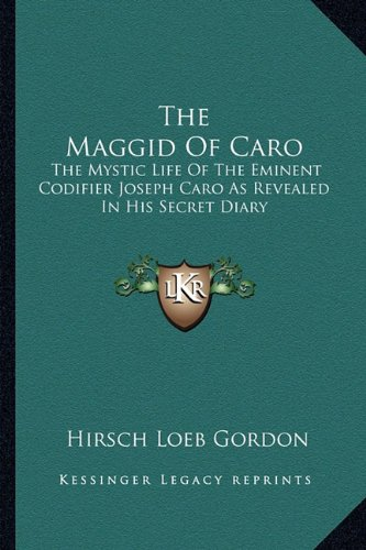 9781163148532: The Maggid Of Caro: The Mystic Life Of The Eminent Codifier Joseph Caro As Revealed In His Secret Diary