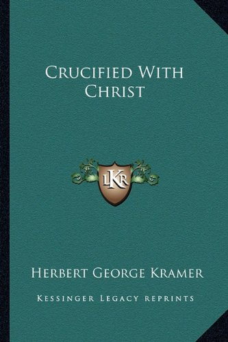 9781163148877: Crucified With Christ