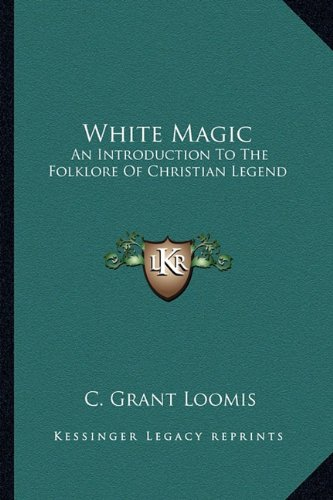 9781163148952: White Magic: An Introduction To The Folklore Of Christian Legend