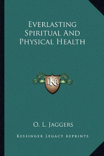 9781163150085: Everlasting Spiritual And Physical Health