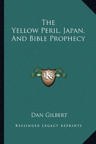 9781163150511: The Yellow Peril, Japan, And Bible Prophecy