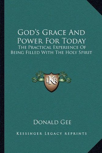 9781163150740: God's Grace And Power For Today: The Practical Experience Of Being Filled With The Holy Spirit