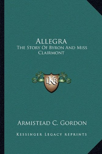 9781163150825: Allegra: The Story of Byron and Miss Clairmont