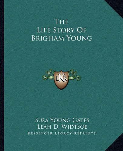 9781163151419: The Life Story Of Brigham Young