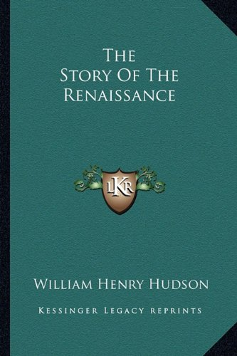9781163151761: The Story Of The Renaissance