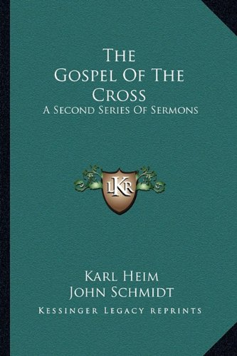 9781163152362: The Gospel Of The Cross: A Second Series Of Sermons