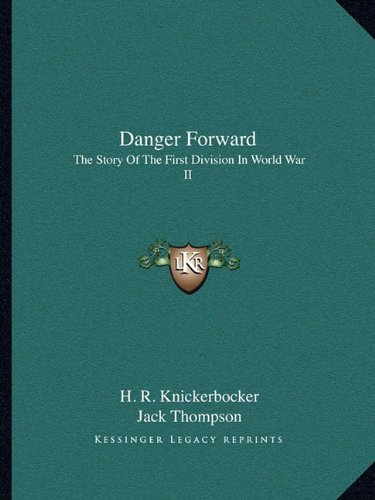 9781163152669: Danger Forward: The Story Of The First Division In World War II