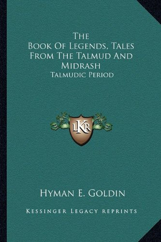 9781163152744: The Book Of Legends, Tales From The Talmud And Midrash: Talmudic Period