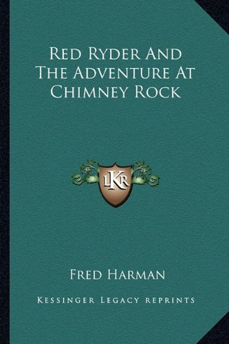 9781163153260: Red Ryder and the Adventure at Chimney Rock