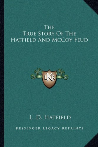 9781163153772: The True Story Of The Hatfield And McCoy Feud