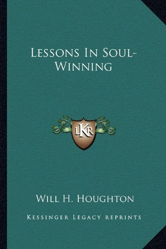 9781163153888: Lessons In Soul-Winning