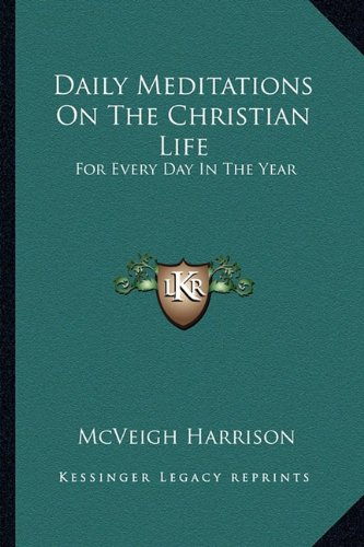 9781163154168: Daily Meditations On The Christian Life: For Every Day In The Year