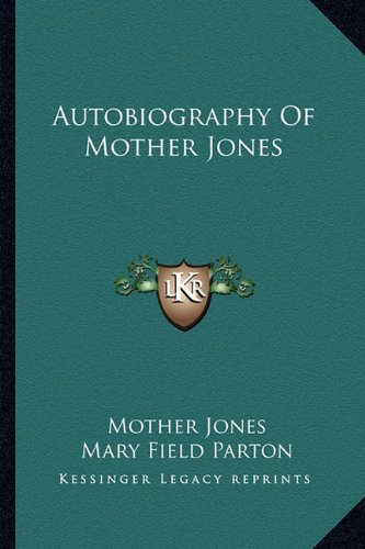 9781163154403: Autobiography Of Mother Jones