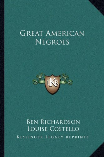 9781163155028: Great American Negroes