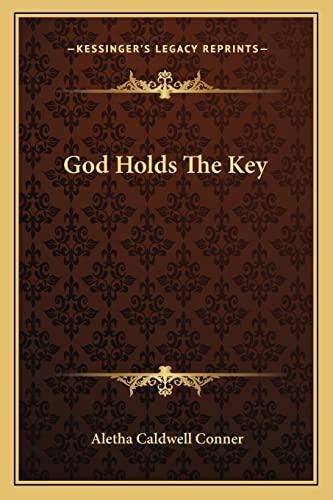 9781163155233: God Holds The Key