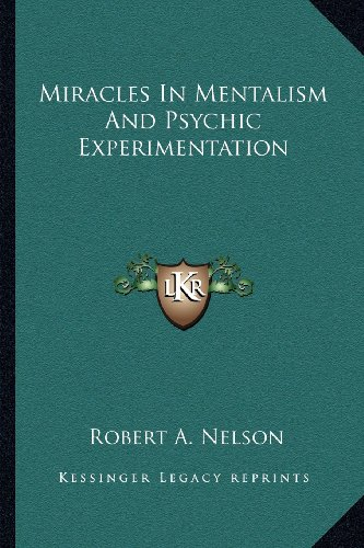 9781163155400: Miracles In Mentalism And Psychic Experimentation