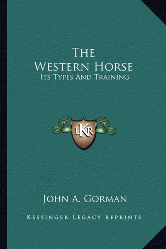 9781163155813: The Western Horse: Its Types And Training