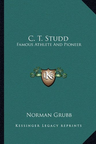 9781163155875: C. T. Studd: Famous Athlete And Pioneer