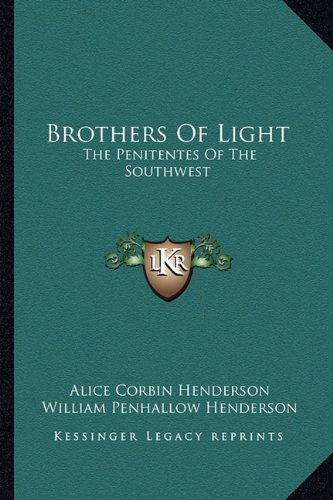 9781163155981: Brothers Of Light: The Penitentes Of The Southwest