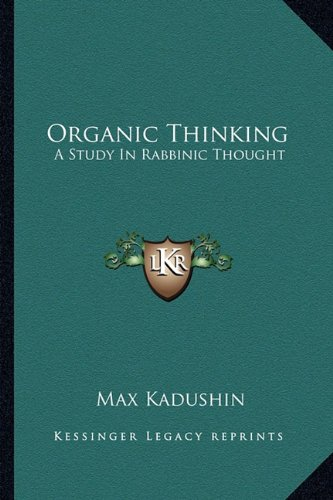9781163156100: Organic Thinking: A Study In Rabbinic Thought