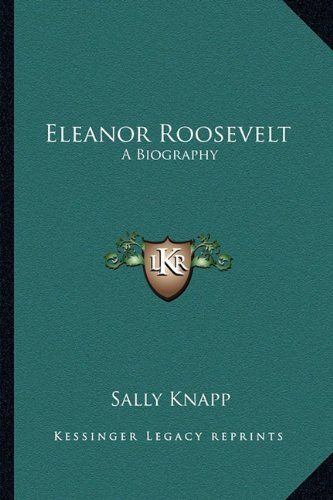 9781163156155: Eleanor Roosevelt: A Biography