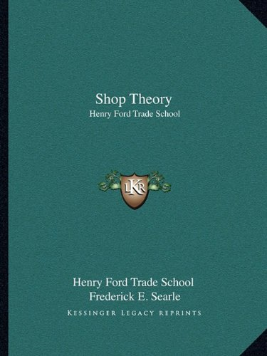 9781163156322: Shop Theory: Henry Ford Trade School