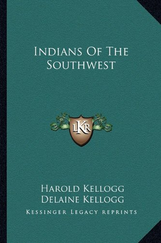 9781163156391: Indians Of The Southwest