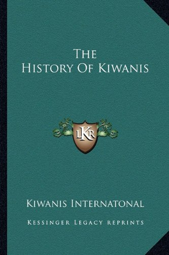 The History Of Kiwanis: Kiwanis Internatonal