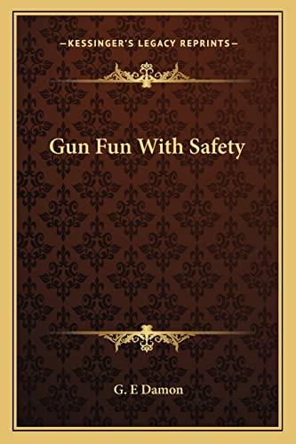 9781163156810: Gun Fun With Safety
