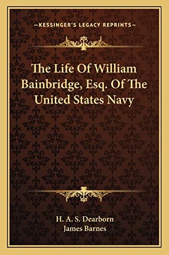9781163156858: The Life Of William Bainbridge, Esq. Of The United States Navy
