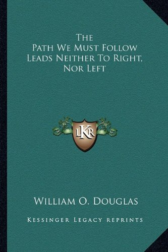 9781163156971: The Path We Must Follow Leads Neither To Right, Nor Left