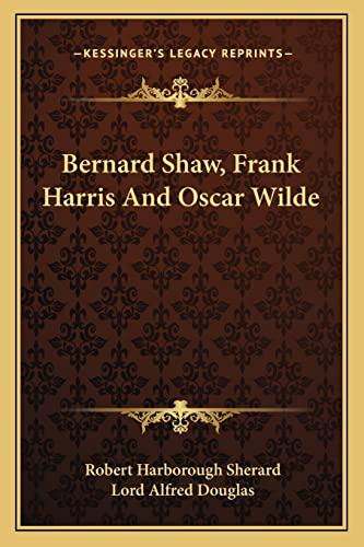 9781163157459: Bernard Shaw, Frank Harris and Oscar Wilde