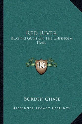 9781163157497: Red River: Blazing Guns On The Chisholm Trail