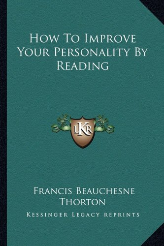 9781163158227: How To Improve Your Personality By Reading