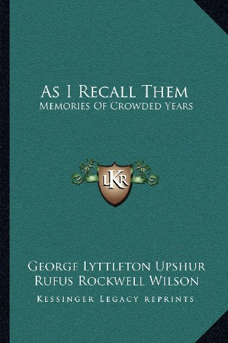9781163158234: As I Recall Them: Memories Of Crowded Years