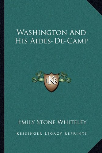 9781163158302: Washington And His Aides-De-Camp