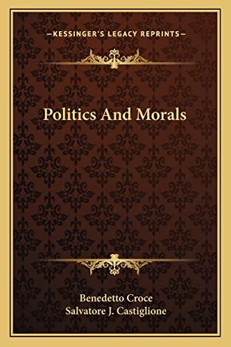 9781163158708: Politics And Morals